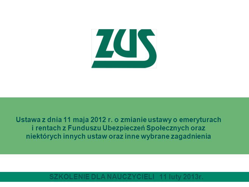 Ustawa z dnia 11 maja 2012 r. o zmianie ustawy o emeryturach i rentach z Funduszu Ubezpieczeń Społecznych oraz niektórych innych ustaw oraz inne wybra