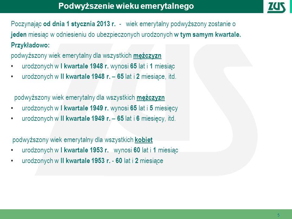 555 Podwyższenie wieku emerytalnego Poczynając od dnia 1 stycznia 2013 r.