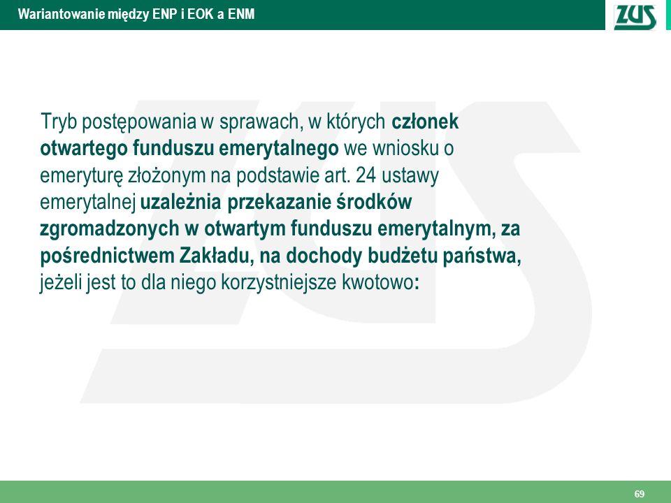Wariantowanie między ENP i EOK a ENM Tryb postępowania w sprawach, w których członek otwartego funduszu emerytalnego we wniosku o emeryturę złożonym na podstawie art.