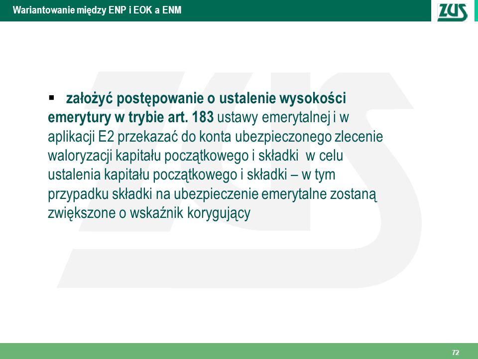 Wariantowanie między ENP i EOK a ENM założyć postępowanie o ustalenie wysokości emerytury w trybie art. 183 ustawy emerytalnej i w aplikacji E2 przeka