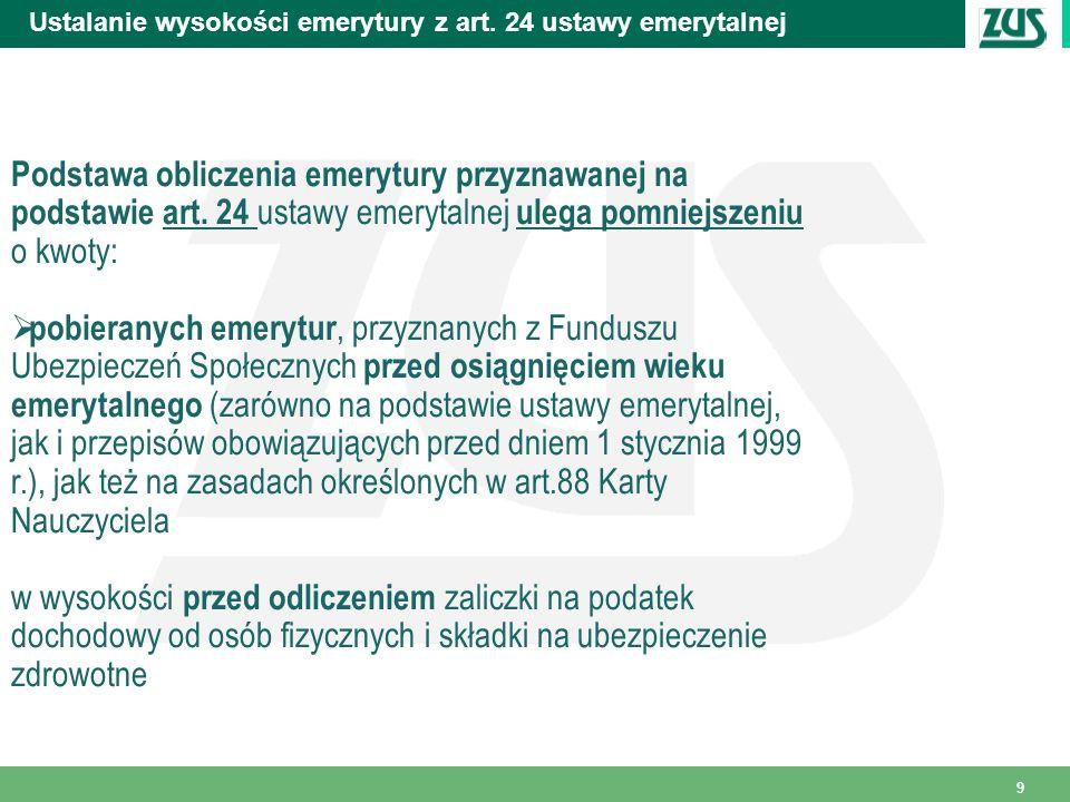 30 Emerytura częściowa (c.d.) Emerytura częściowa przysługuje : kobiecie urodzonej po dniu 31 grudnia 1958 r.