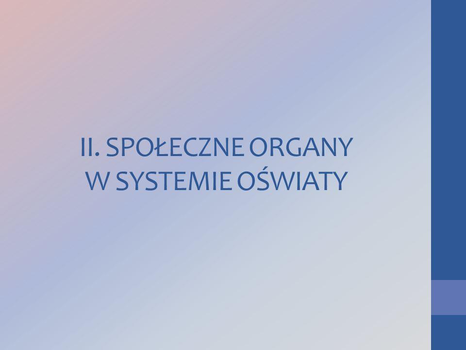 II. SPOŁECZNE ORGANY W SYSTEMIE OŚWIATY