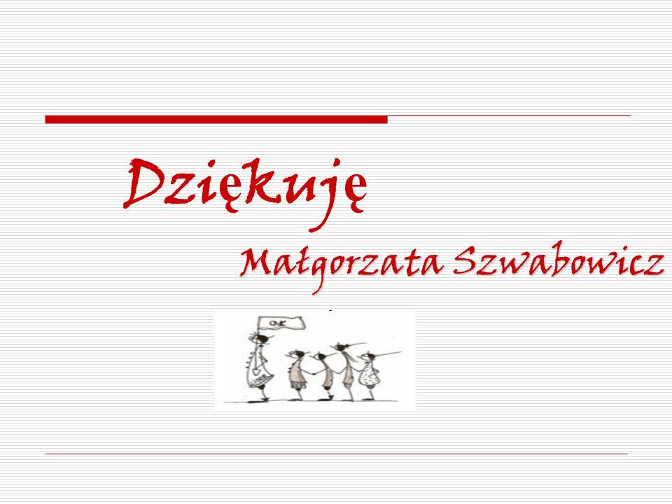 Dzi ę kuj ę Małgorzata Szwabowicz
