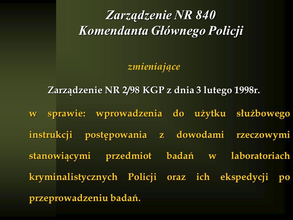 Zarządzenie NR 840 Komendanta Głównego Policji zmieniające Zarządzenie NR 2/98 KGP z dnia 3 lutego 1998r. w sprawiewprowadzenia do użytku służbowego i