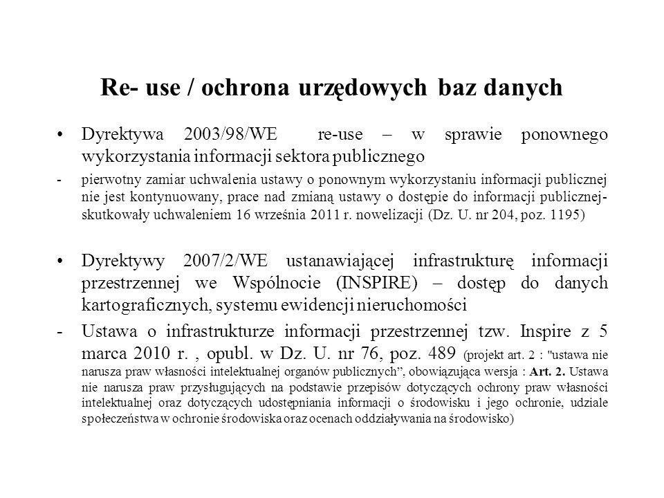 Re- use / ochrona urzędowych baz danych Dyrektywa 2003/98/WE re-use – w sprawie ponownego wykorzystania informacji sektora publicznego -pierwotny zami