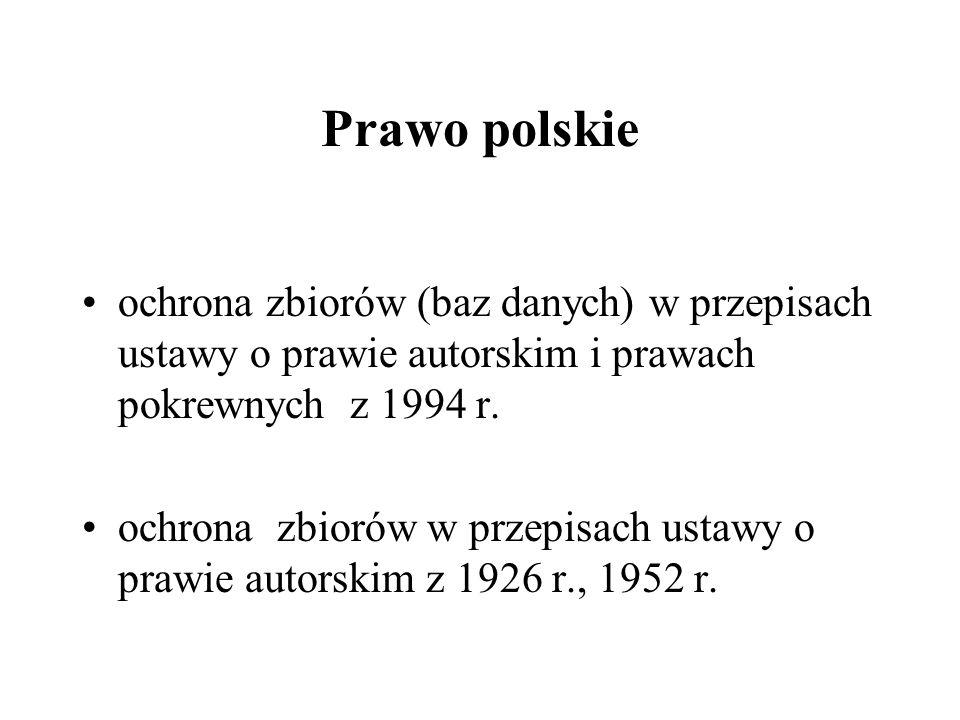 Prawo polskie ochrona zbiorów (baz danych) w przepisach ustawy o prawie autorskim i prawach pokrewnych z 1994 r. ochrona zbiorów w przepisach ustawy o