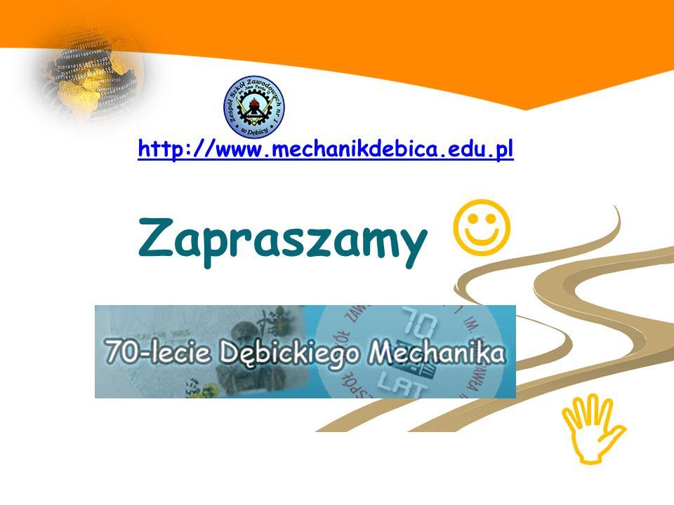 http://www.mechanikdebica.edu.pl Zapraszamy