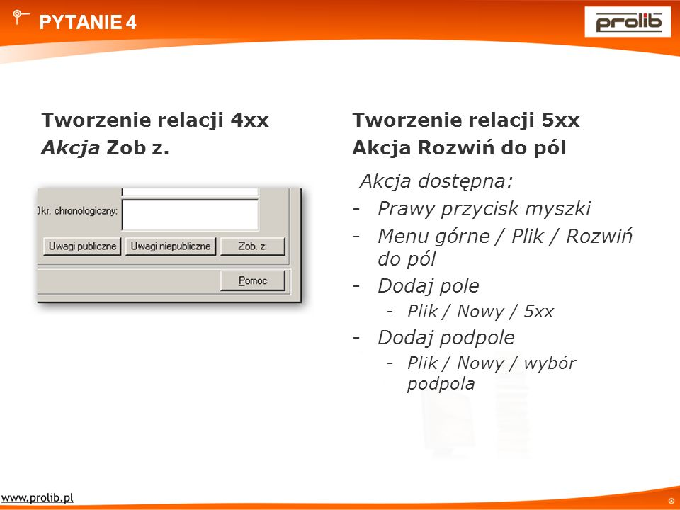 PYTANIE 4 Tworzenie relacji 4xx Akcja Zob z.
