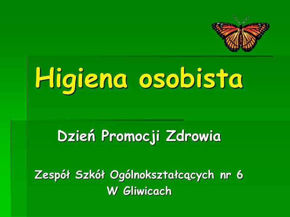 Higiena osobista Dzień Promocji Zdrowia Zespół Szkół Ogólnokształcących nr 6 W Gliwicach