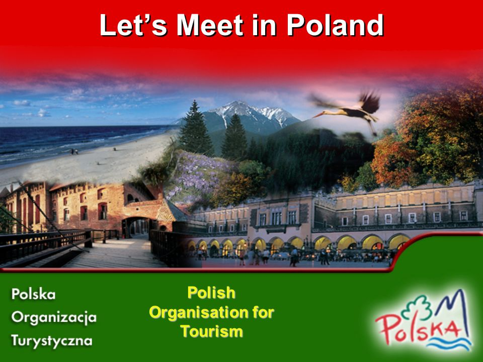 Lets Meet in Poland Polish Organisation for Tourism