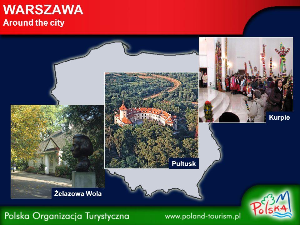 WARSZAWA Around the city Żelazowa Wola Pułtusk Kurpie