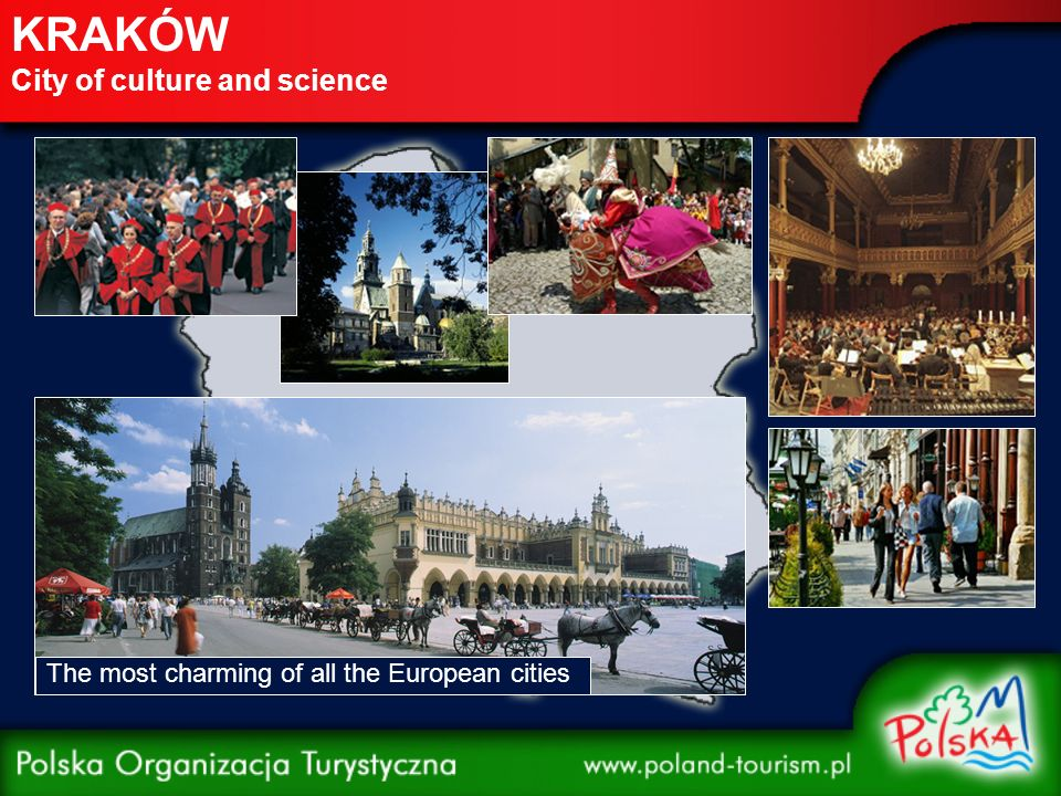 KRAKÓW City of culture and science The most charming of all the European cities