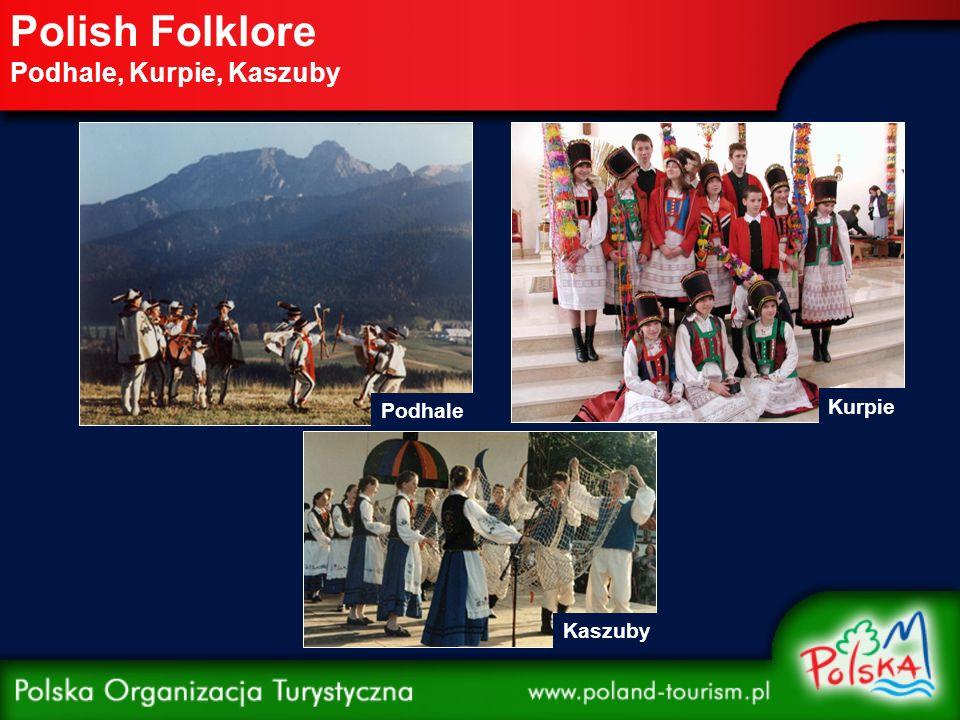 Polish Folklore Podhale, Kurpie, Kaszuby Podhale Kaszuby Kurpie