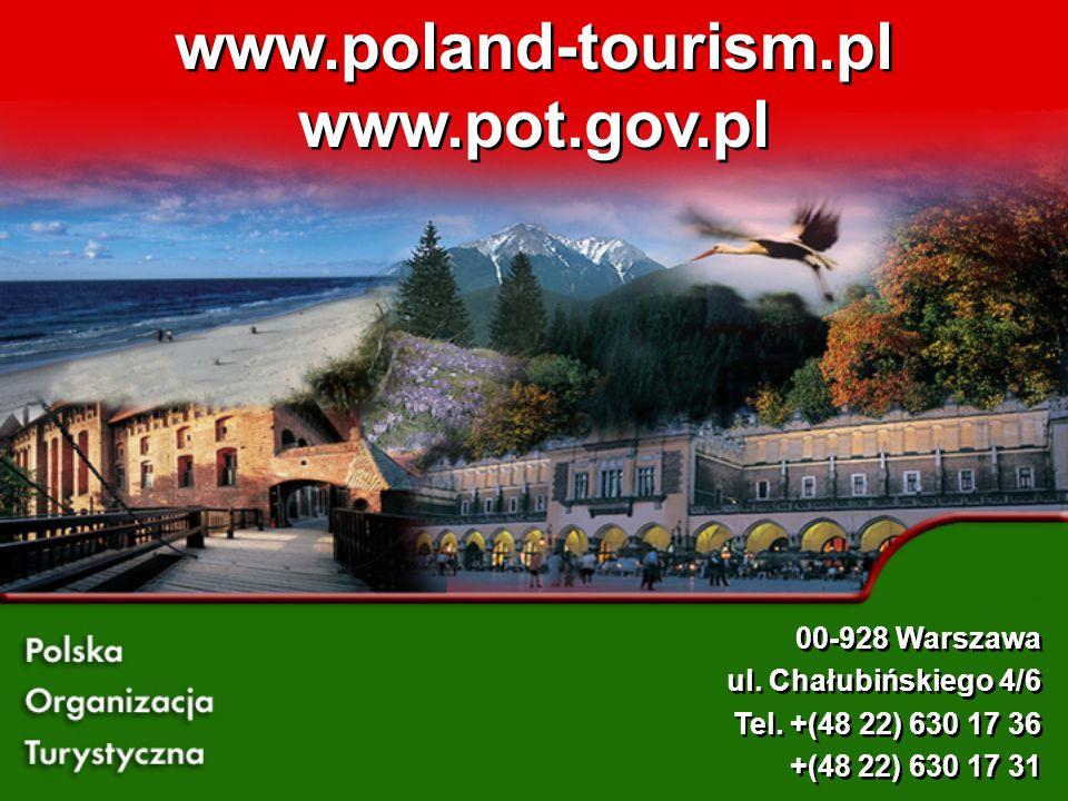 www.poland-tourism.pl www.pot.gov.pl www.poland-tourism.pl www.pot.gov.pl 00-928 Warszawa ul.