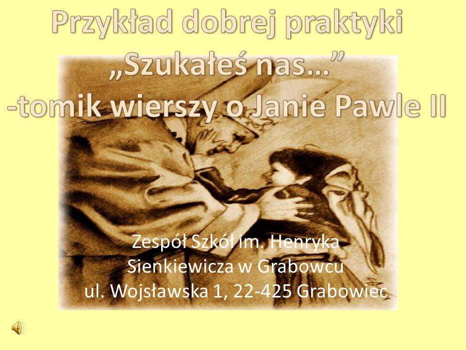 Zespół Szkół im. Henryka Sienkiewicza w Grabowcu ul. Wojsławska 1, 22-425 Grabowiec