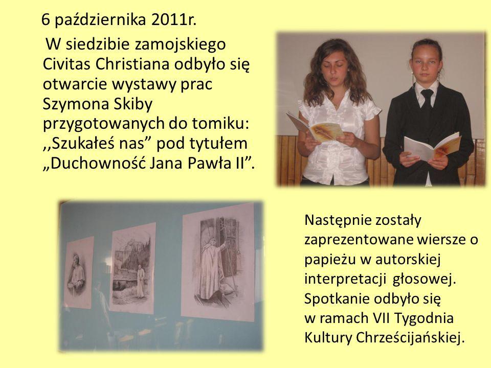 6 października 2011r. W siedzibie zamojskiego Civitas Christiana odbyło się otwarcie wystawy prac Szymona Skiby przygotowanych do tomiku:,,Szukałeś na