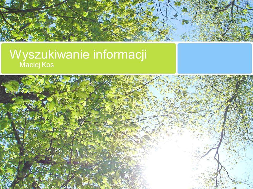 Wyszukiwanie informacji Maciej Kos