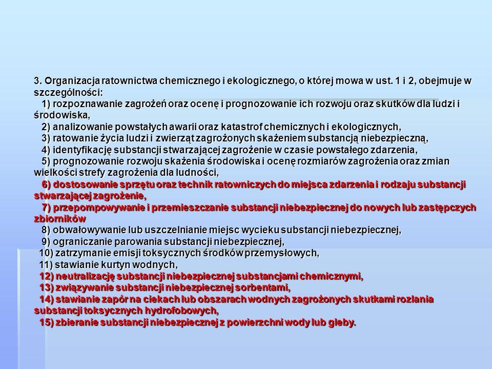 3. Organizacja ratownictwa chemicznego i ekologicznego, o której mowa w ust. 1 i 2, obejmuje w szczególności: 1) rozpoznawanie zagrożeń oraz ocenę i p