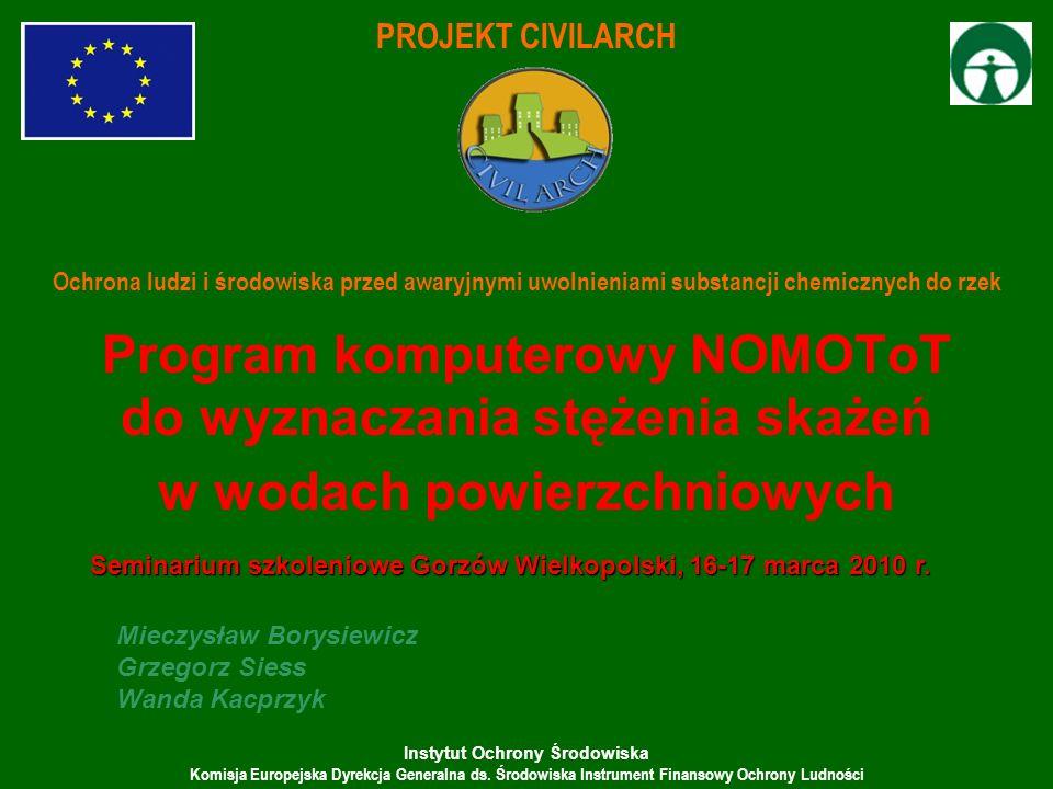 Instytut Ochrony Środowiska Komisja Europejska Dyrekcja Generalna ds. Środowiska Instrument Finansowy Ochrony Ludności Program komputerowy NOMOToT do