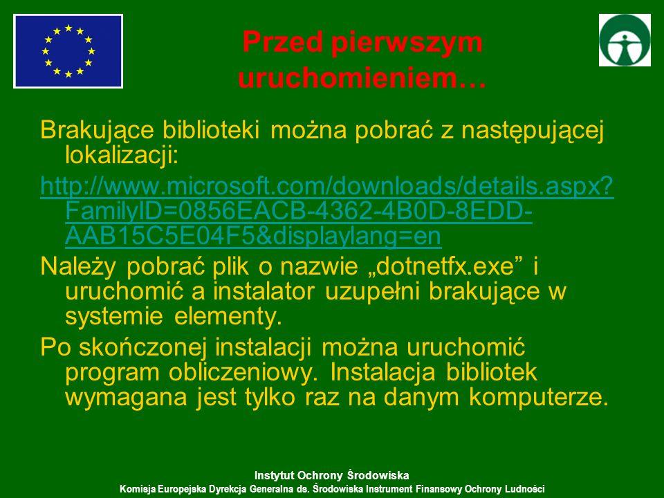 Instytut Ochrony Środowiska Komisja Europejska Dyrekcja Generalna ds. Środowiska Instrument Finansowy Ochrony Ludności Przed pierwszym uruchomieniem…