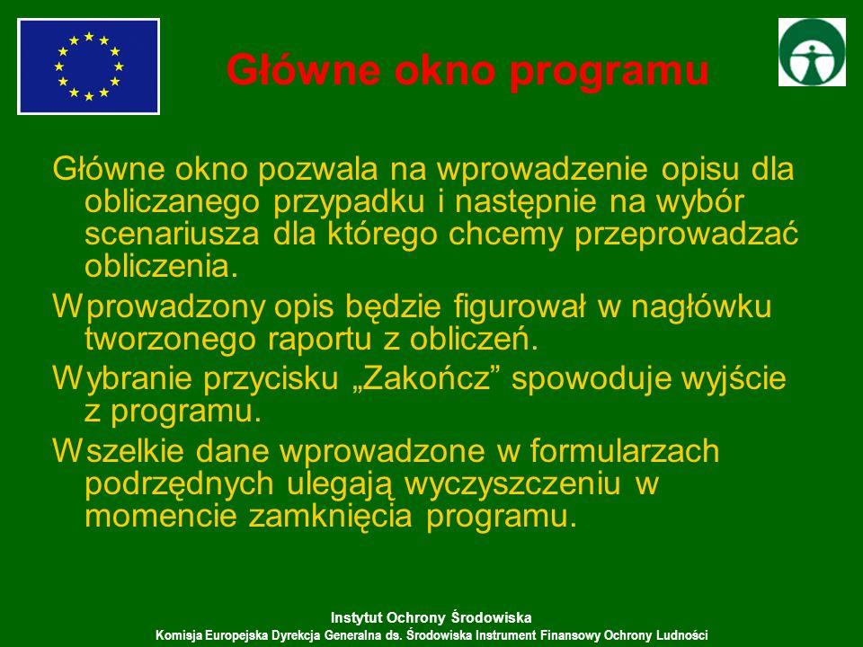 Instytut Ochrony Środowiska Komisja Europejska Dyrekcja Generalna ds. Środowiska Instrument Finansowy Ochrony Ludności Główne okno pozwala na wprowadz