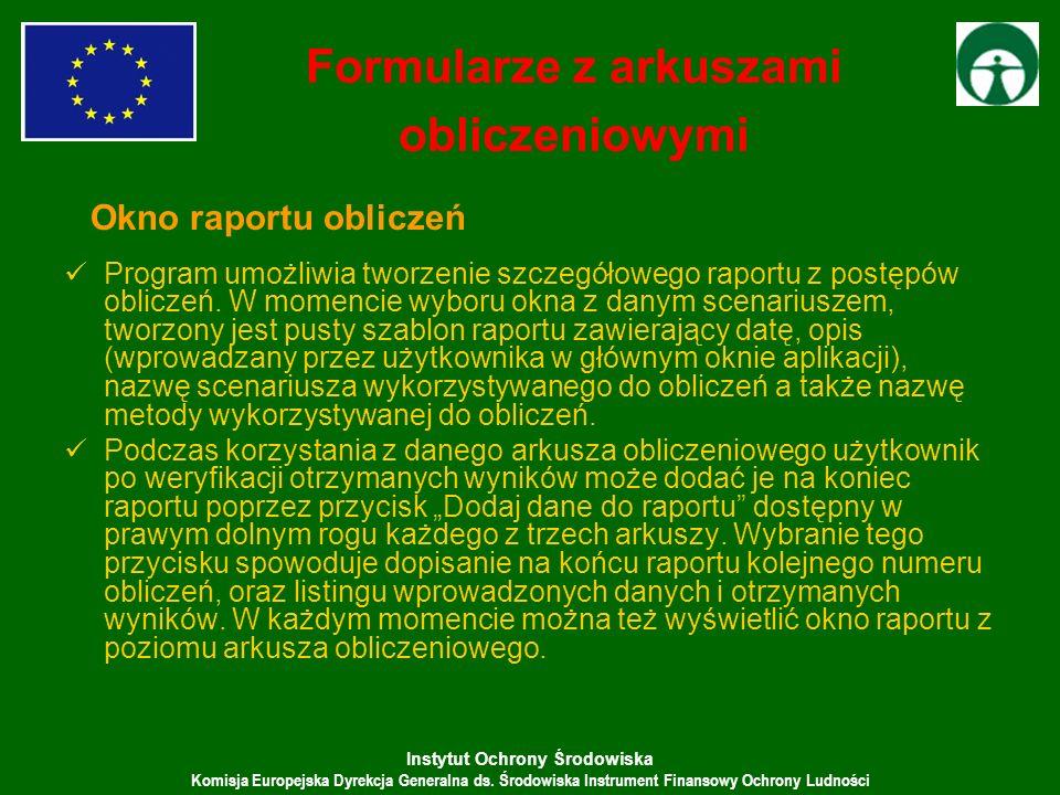 Instytut Ochrony Środowiska Komisja Europejska Dyrekcja Generalna ds. Środowiska Instrument Finansowy Ochrony Ludności Program umożliwia tworzenie szc