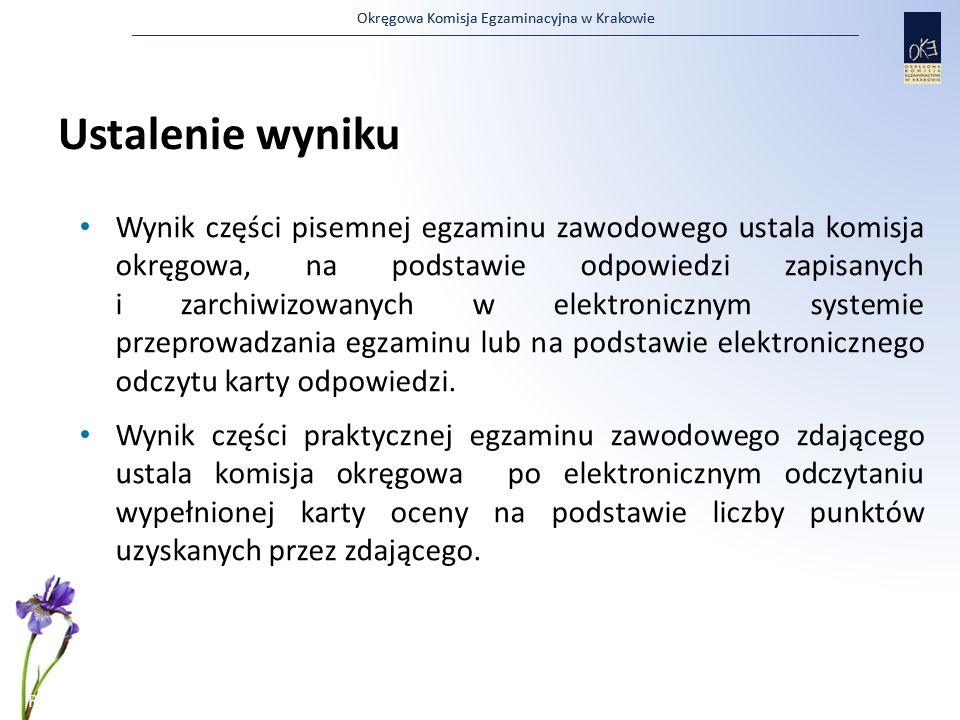 Okręgowa Komisja Egzaminacyjna w Krakowie Ustalenie wyniku Wynik części pisemnej egzaminu zawodowego ustala komisja okręgowa, na podstawie odpowiedzi