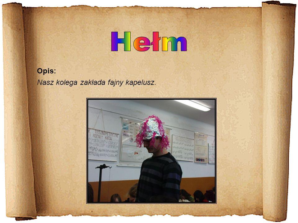Nasz kolega zakłada fajny kapelusz. Opis: