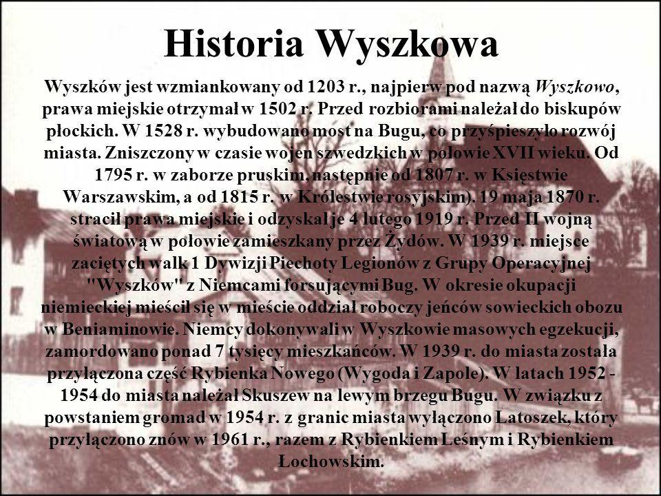 Historia Wyszkowa Wyszków jest wzmiankowany od 1203 r., najpierw pod nazwą Wyszkowo, prawa miejskie otrzymał w 1502 r. Przed rozbiorami należał do bis