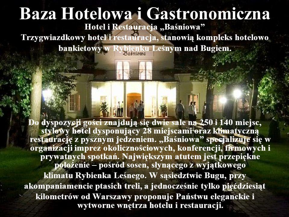 Baza Hotelowa i Gastronomiczna Hotel i Restauracja Baśniowa Trzygwiazdkowy hotel i restauracja, stanowią kompleks hotelowo bankietowy w Rybienku Leśny