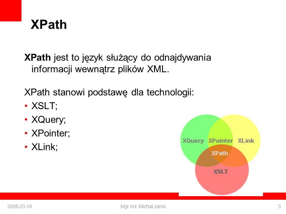 XPath XPath jest to język służący do odnajdywania informacji wewnątrz plików XML.