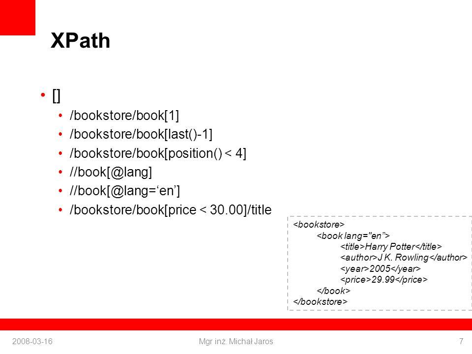 XPath [] /bookstore/book[1] /bookstore/book[last()-1] /bookstore/book[position() < 4] //book[@lang] //book[@lang=en] /bookstore/book[price < 30.00]/ti