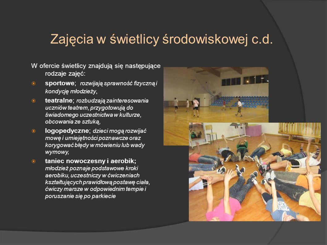 Zajęcia w świetlicy środowiskowej c.d. W ofercie świetlicy znajdują się następujące rodzaje zajęć: sportowe; rozwijają sprawność fizyczną i kondycję m