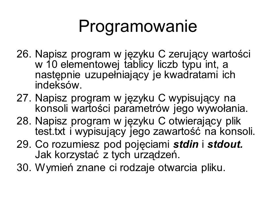 Programowanie 26.Napisz program w języku C zerujący wartości w 10 elementowej tablicy liczb typu int, a następnie uzupełniający je kwadratami ich indeksów.