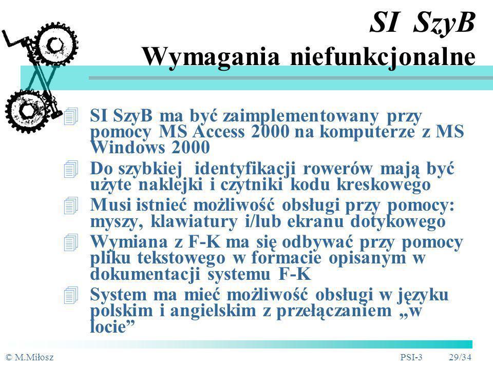 © M.MiłoszPSI-3 28/34 SI SzyB Specyfikacja - Wprowadzenie Cel: automatyzacja obsługi procesów ewidencji rowerów, rezerwacji, wypożyczeń, naliczania op