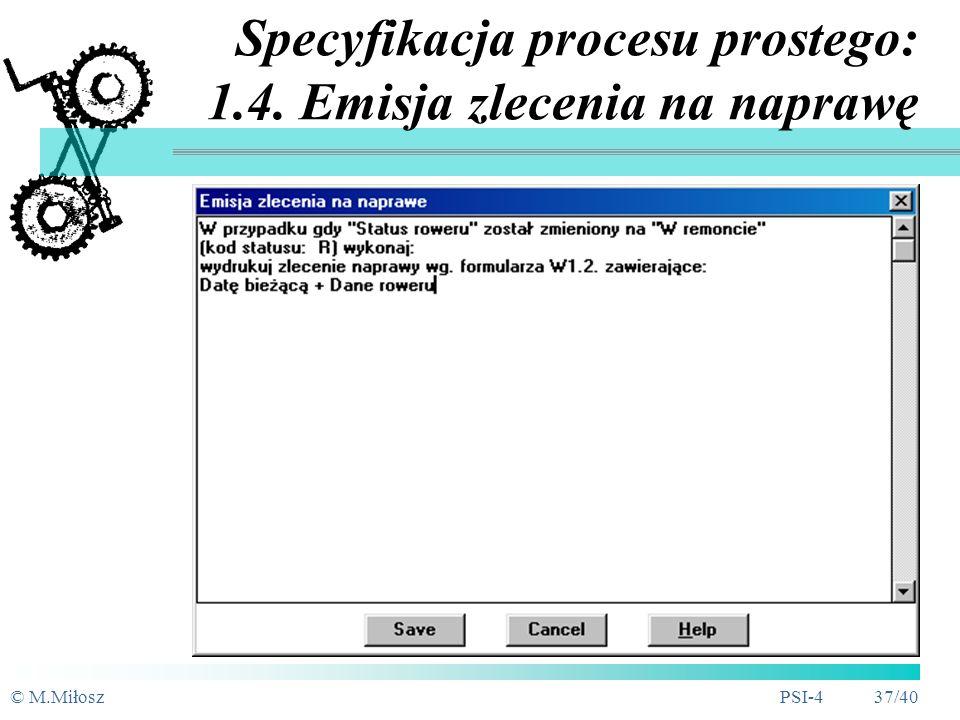 © M.MiłoszPSI-4 36/40 Model procesu: 1. Gospodarka rowerami