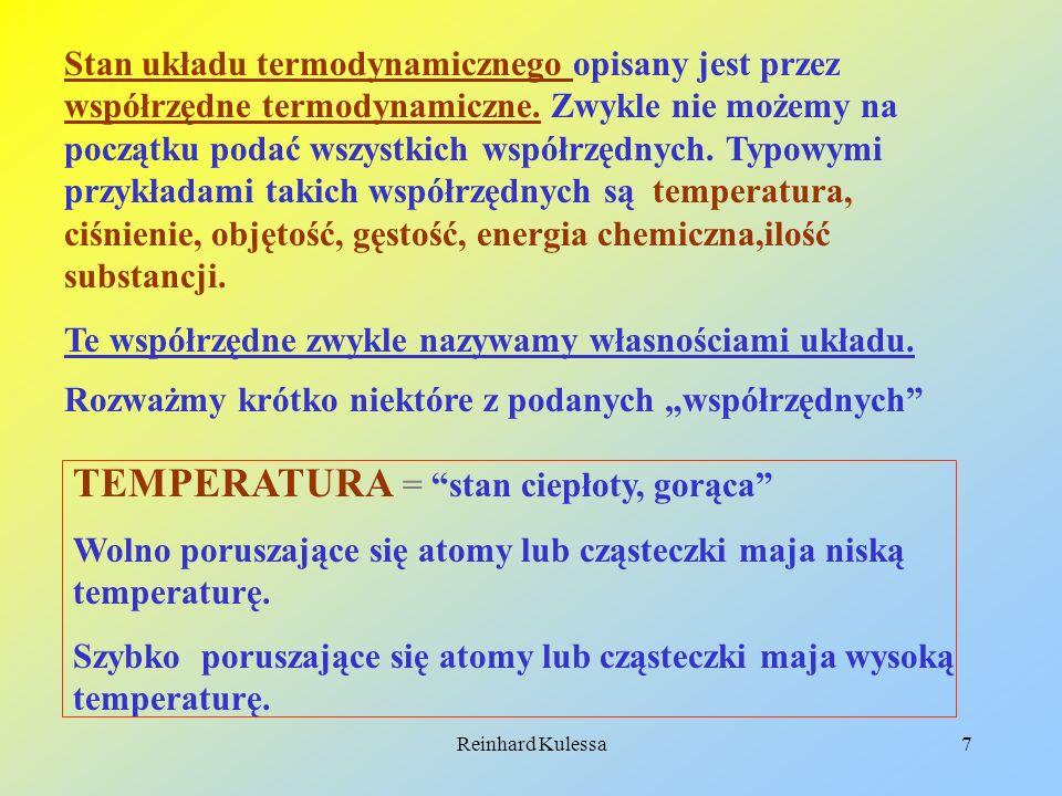 Reinhard Kulessa7 Stan układu termodynamicznego opisany jest przez współrzędne termodynamiczne. Zwykle nie możemy na początku podać wszystkich współrz