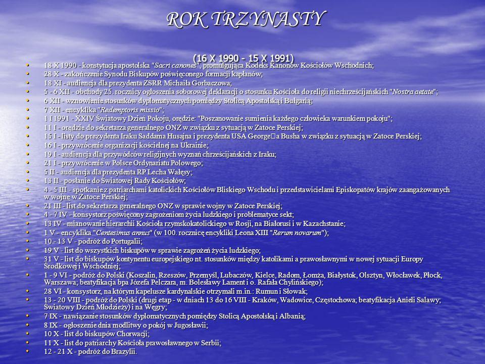 ROK TRZYNASTY (16 X 1990 - 15 X 1991) 18 X 1990 - konstytucja apostolska