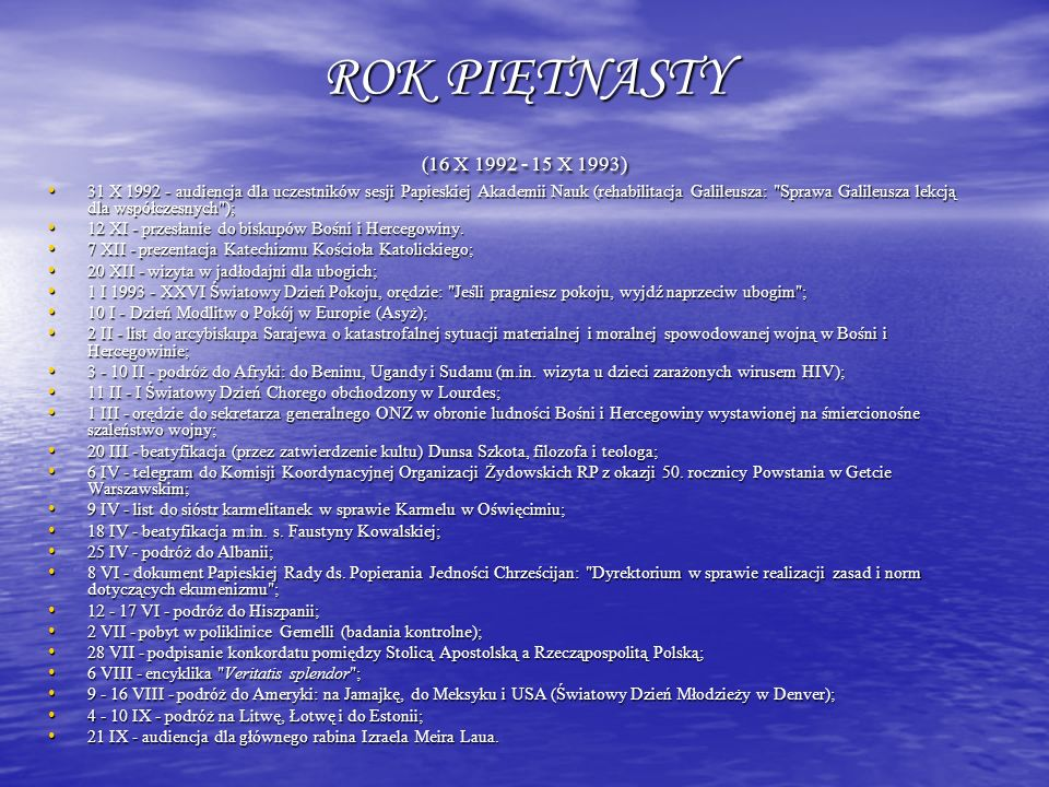 ROK PIĘTNASTY (16 X 1992 - 15 X 1993) 31 X 1992 - audiencja dla uczestników sesji Papieskiej Akademii Nauk (rehabilitacja Galileusza: