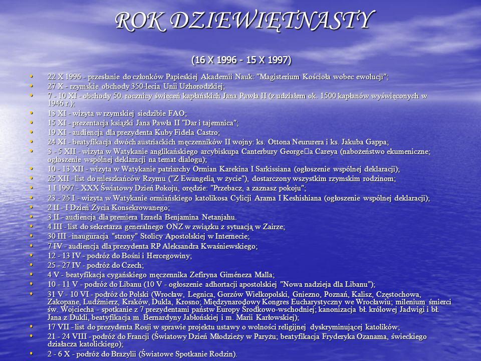 ROK DZIEWIĘTNASTY (16 X 1996 - 15 X 1997) 22 X 1996 - przesłanie do członków Papieskiej Akademii Nauk: