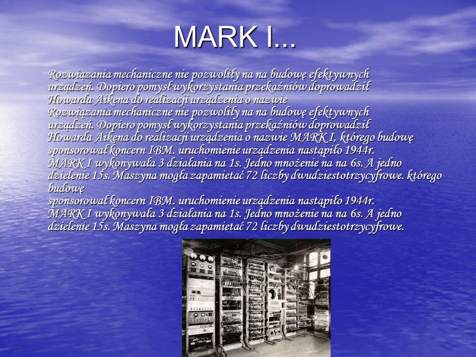 ENIAC...W 1946r. w USA zbudowano maszynę liczącą, do której budowy użyto lamp elektronowych.