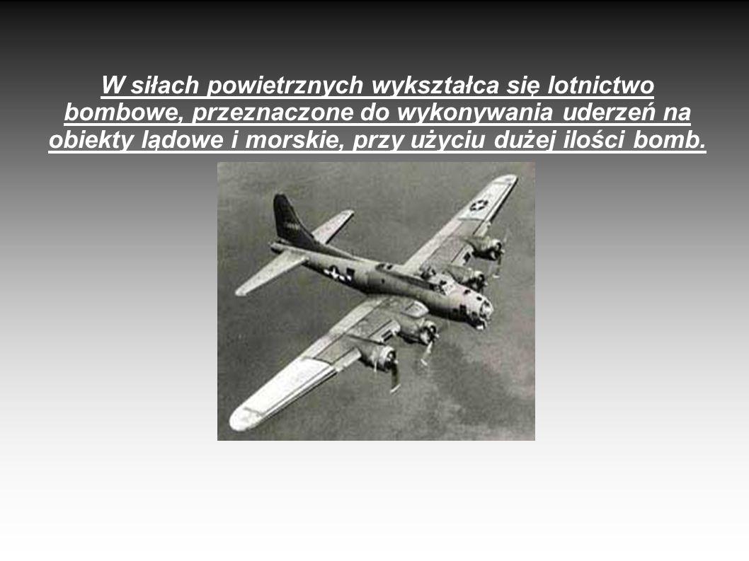 W siłach powietrznych wykształca się lotnictwo bombowe, przeznaczone do wykonywania uderzeń na obiekty lądowe i morskie, przy użyciu dużej ilości bomb