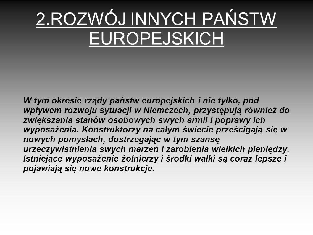 2.ROZWÓJ INNYCH PAŃSTW EUROPEJSKICH W tym okresie rządy państw europejskich i nie tylko, pod wpływem rozwoju sytuacji w Niemczech, przystępują również