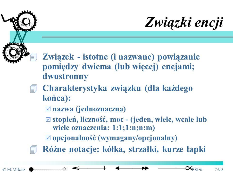© M.MiłoszPSI-6 6/90 Encje - przykłady Klient Rower Bilet Rewers Faktura Płatność