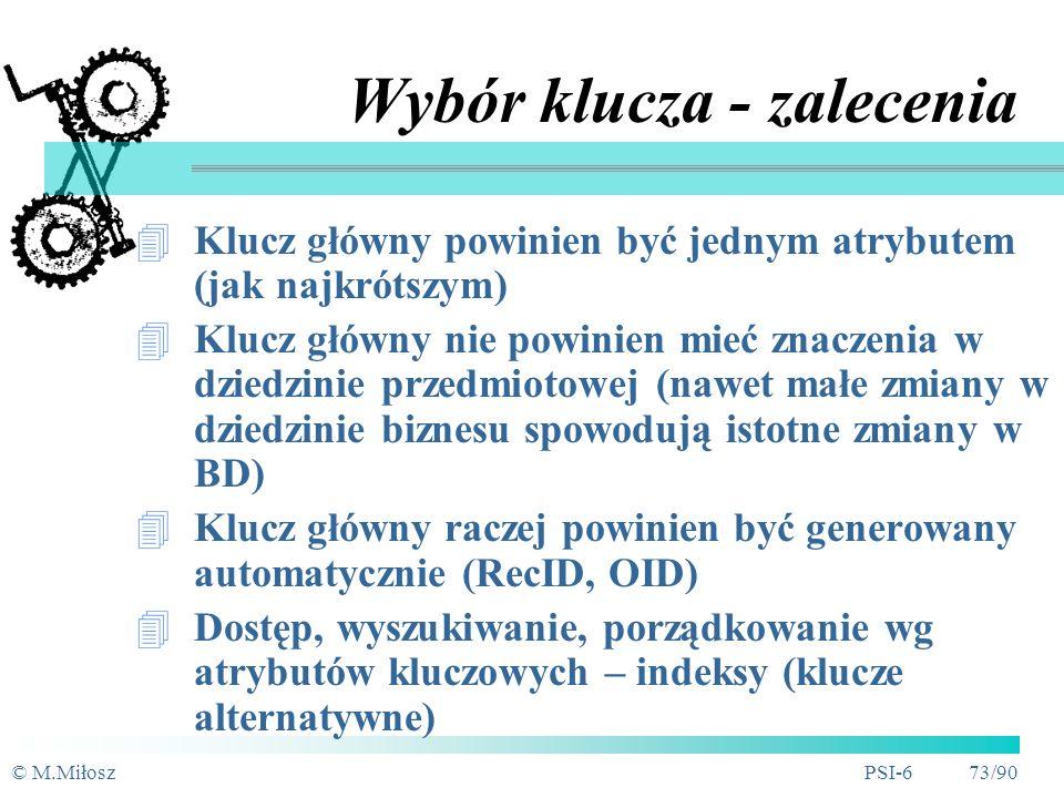 © M.MiłoszPSI-6 72/90 Klucze - przykład Pracownik Nazwisko Data_ur PESEL Nr_prac 1.