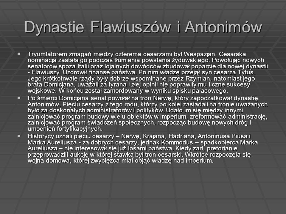 Dynastie Flawiuszów i Antonimów Tryumfatorem zmagań między czterema cesarzami był Wespazjan. Cesarska nominacja zastała go podczas tłumienia powstania