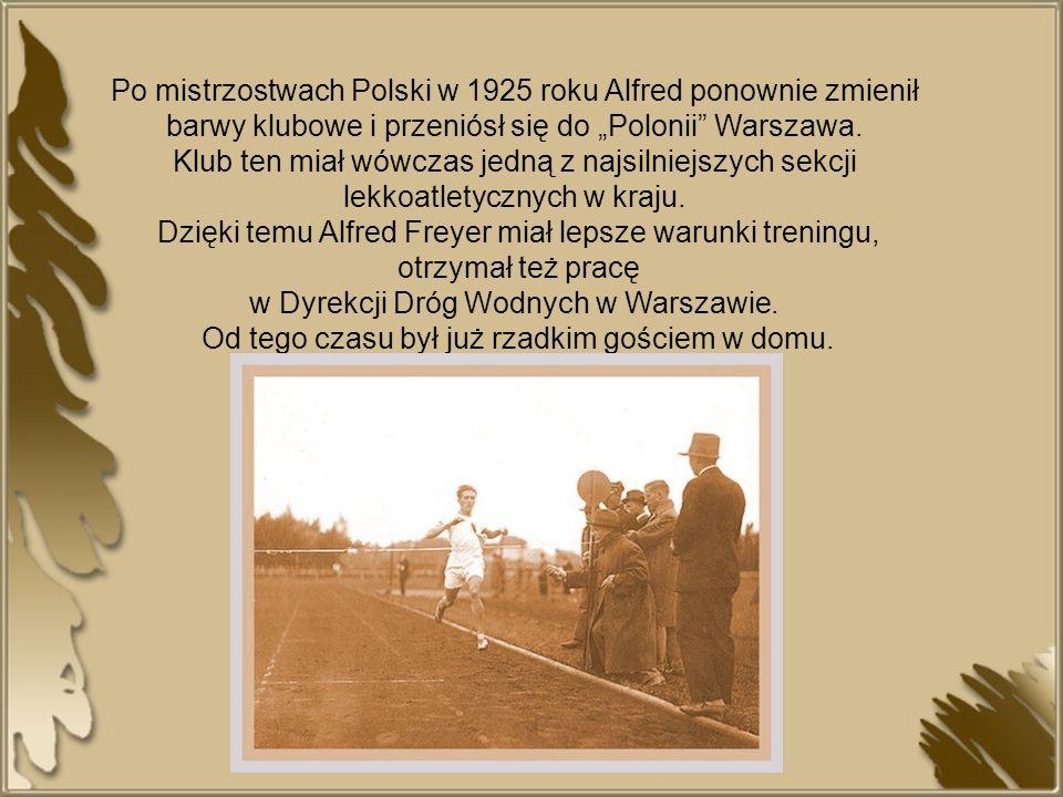 Po mistrzostwach Polski w 1925 roku Alfred ponownie zmienił barwy klubowe i przeniósł się do Polonii Warszawa. Klub ten miał wówczas jedną z najsilnie