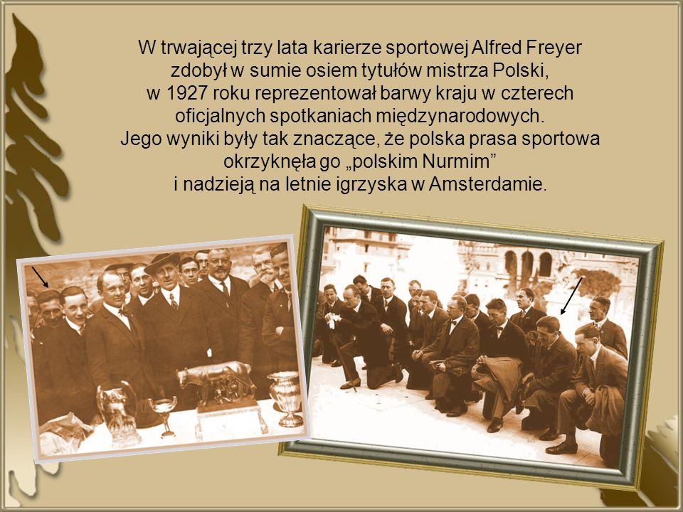 W trwającej trzy lata karierze sportowej Alfred Freyer zdobył w sumie osiem tytułów mistrza Polski, w 1927 roku reprezentował barwy kraju w czterech o