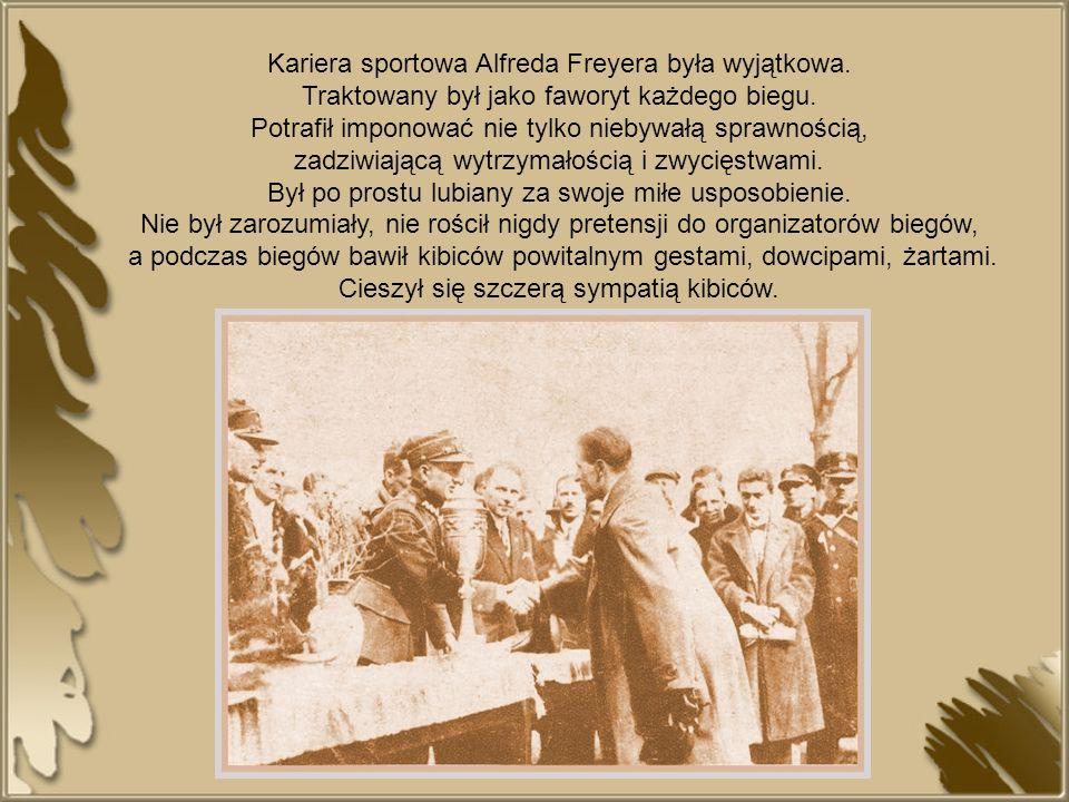 Kariera sportowa Alfreda Freyera była wyjątkowa. Traktowany był jako faworyt każdego biegu. Potrafił imponować nie tylko niebywałą sprawnością, zadziw