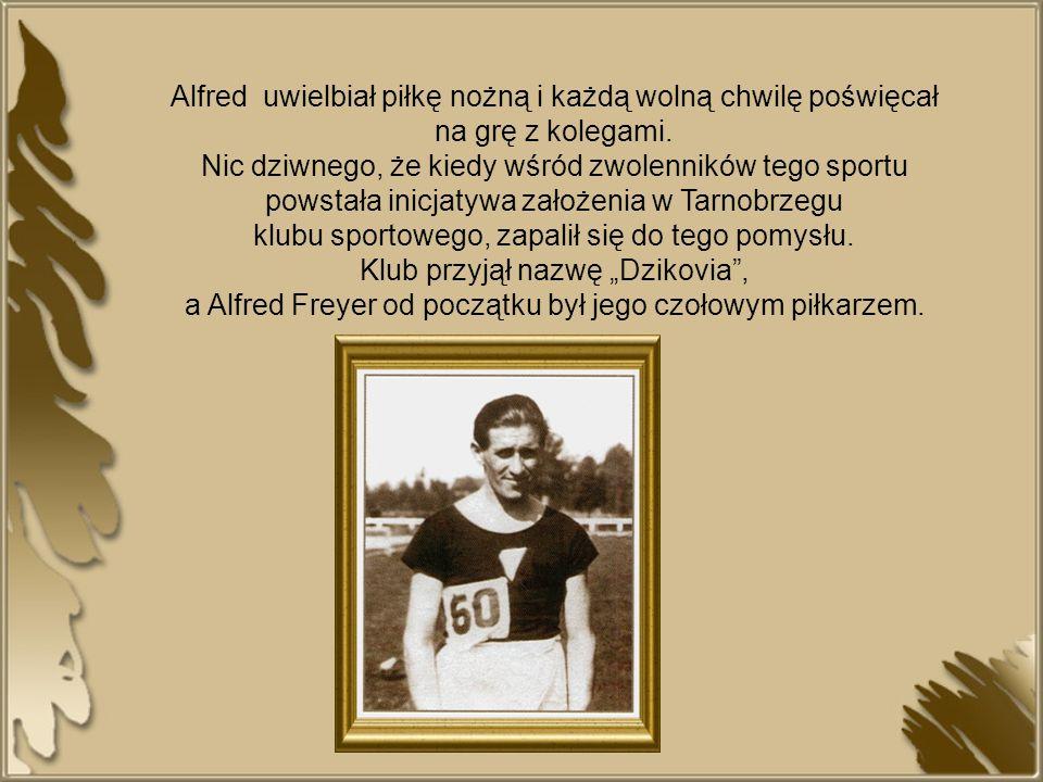 Alfred uwielbiał piłkę nożną i każdą wolną chwilę poświęcał na grę z kolegami. Nic dziwnego, że kiedy wśród zwolenników tego sportu powstała inicjatyw